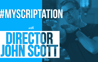 Scriptation-director-John-Scott-pre-production-tips