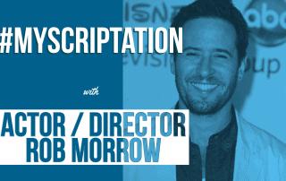 Rob-Morrow-Scriptation-Directing-Tips