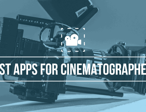 The Best Apps for Cinematographers in 2021